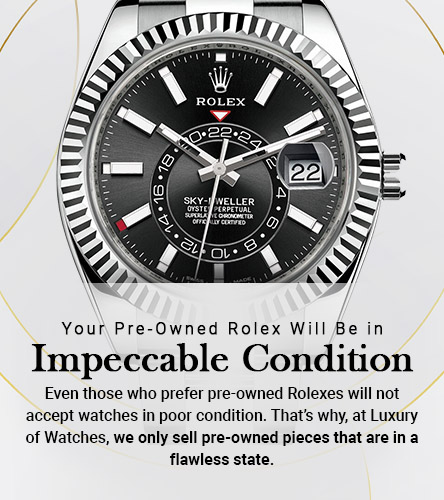 Your Pre-Owned Rolex Will Be in Impeccable Condition