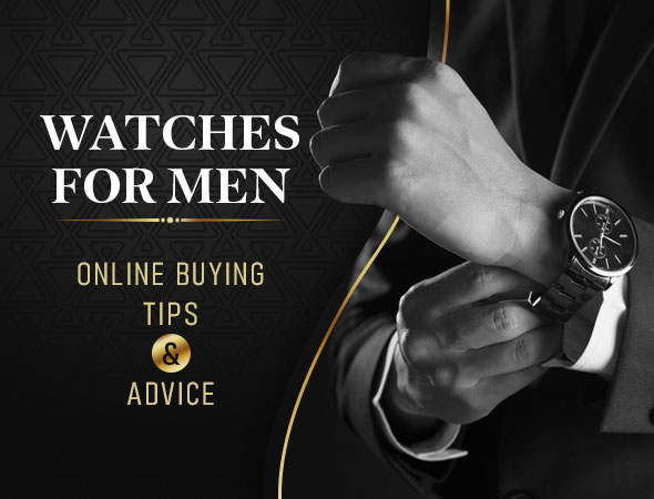 Watches for Men Online Buying Tips & Advice